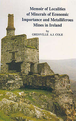 Memoir of Localities of Minerals of Economic Importance and Metalliferous Mines in Ireland cover